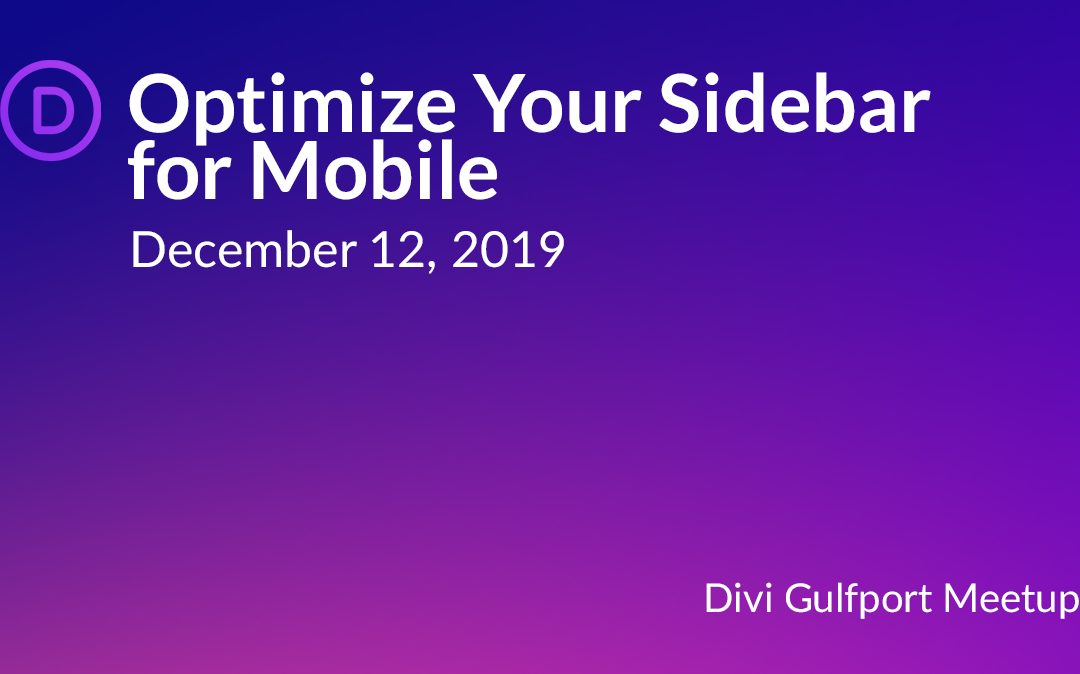 Dec 12 at 6 PM Optimizing your sidebar with Divi