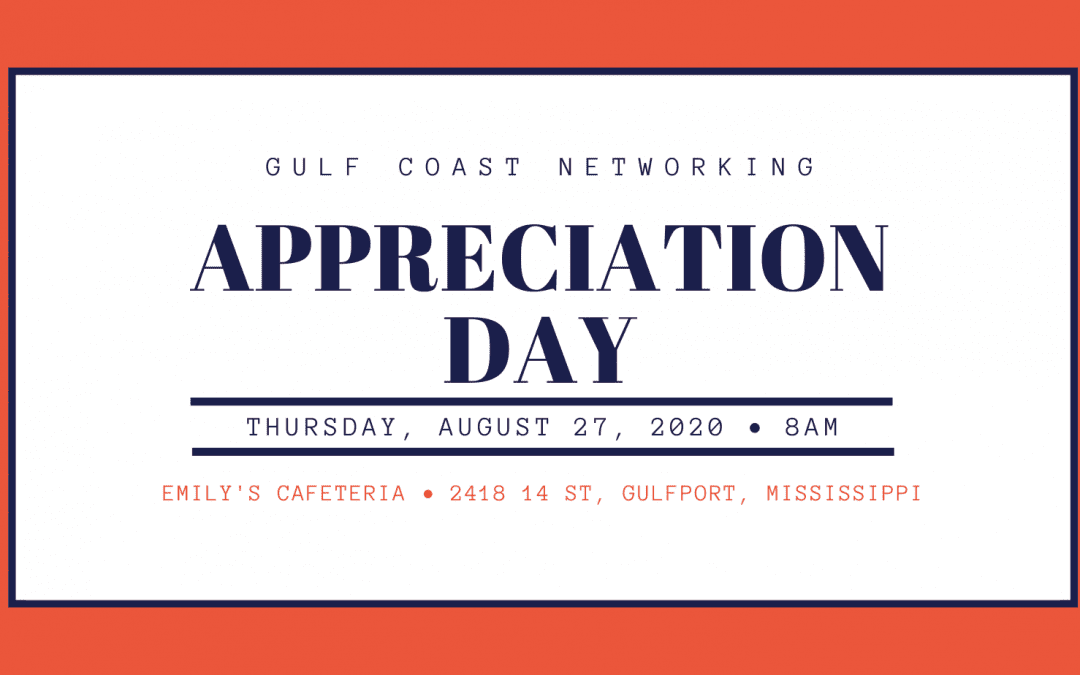 "Gulf Coast Networking ""Appreciation"" Day!"